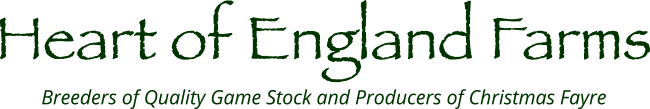 Heart of England Farms - Breeders of Quality Game Stock and Producers of Christmas Fayre